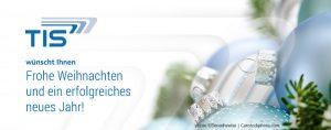 Telematikanbieter TIS GmbH wünscht Ihnen Frohe Weihnachten und ein erfolgreiches neues Jahr